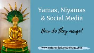 Yamas Niyamas & Social Media